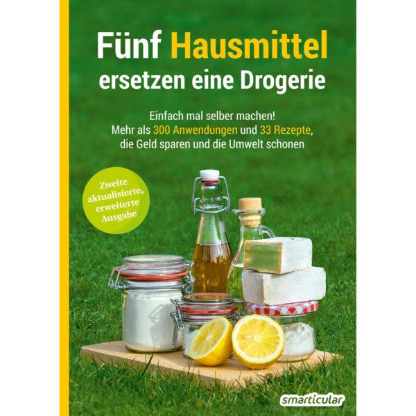 Buchcover Fünf Hausmittel ersetzen eine Drogerie von smarticular